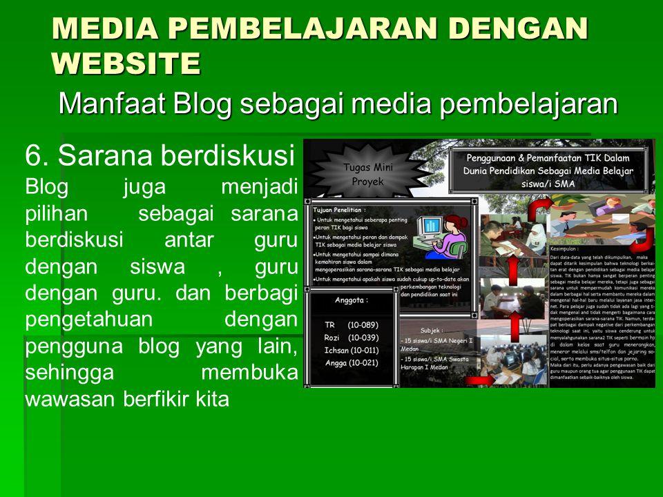 MEDIA PEMBELAJARAN DENGAN WEBSITE Manfaat Blog sebagai media pembelajaran Manfaat Blog sebagai media pembelajaran 6.