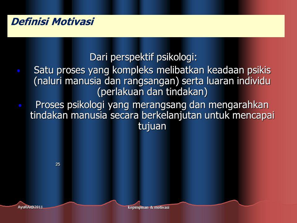 Dari perspektif psikologi: • Satu proses yang kompleks melibatkan keadaan psikis (naluri manusia dan rangsangan) serta luaran individu (perlakuan dan