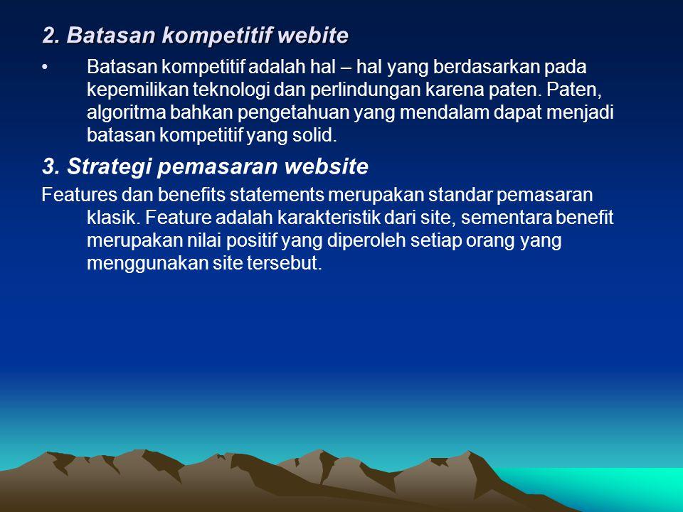 2. Batasan kompetitif webite •Batasan kompetitif adalah hal – hal yang berdasarkan pada kepemilikan teknologi dan perlindungan karena paten. Paten, al