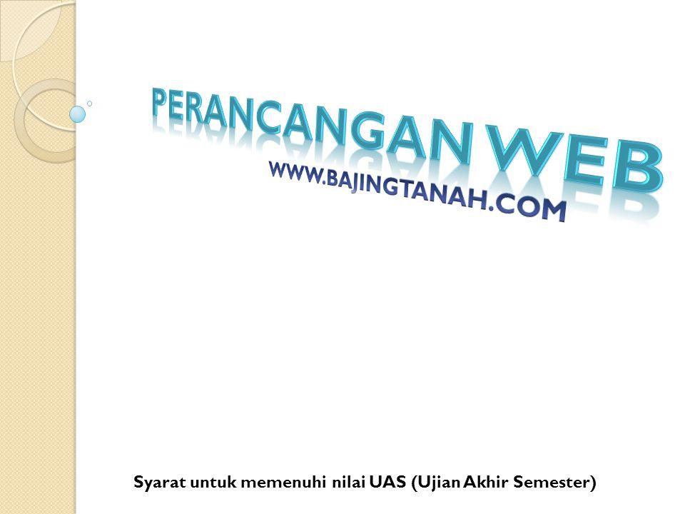 Syarat untuk memenuhi nilai UAS (Ujian Akhir Semester)