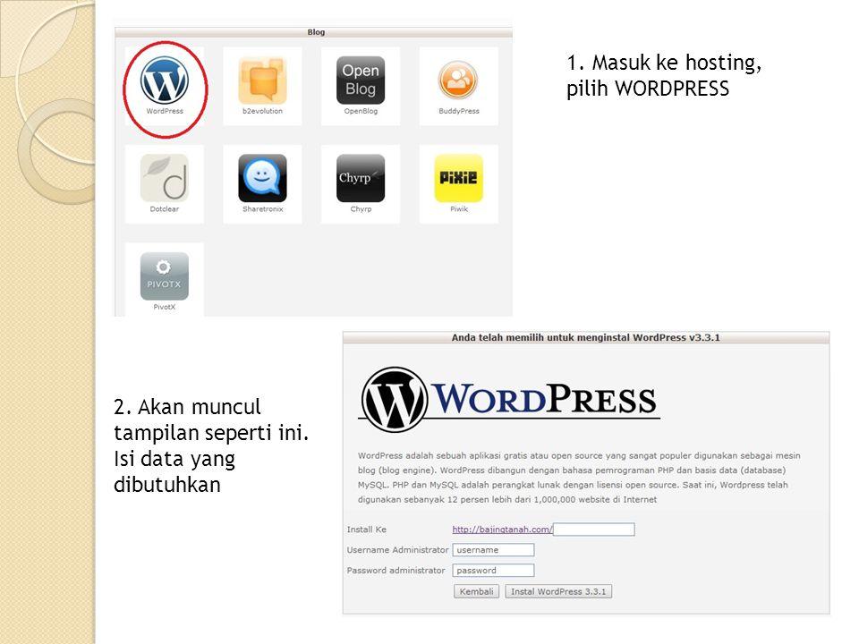 1. Masuk ke hosting, pilih WORDPRESS 2. Akan muncul tampilan seperti ini. Isi data yang dibutuhkan