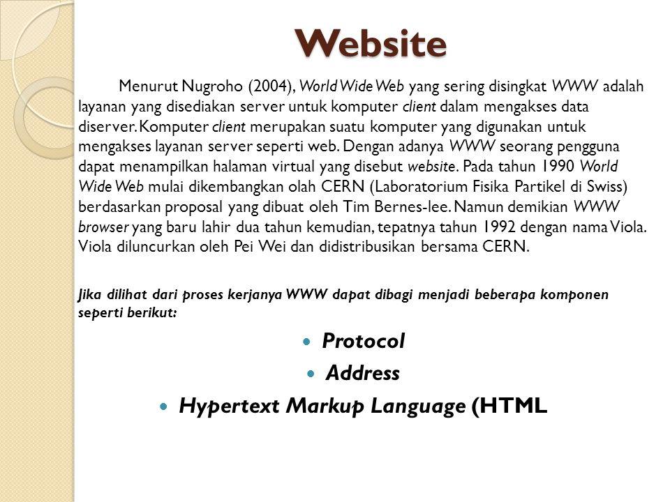 Website Menurut Nugroho (2004), World Wide Web yang sering disingkat WWW adalah layanan yang disediakan server untuk komputer client dalam mengakses d