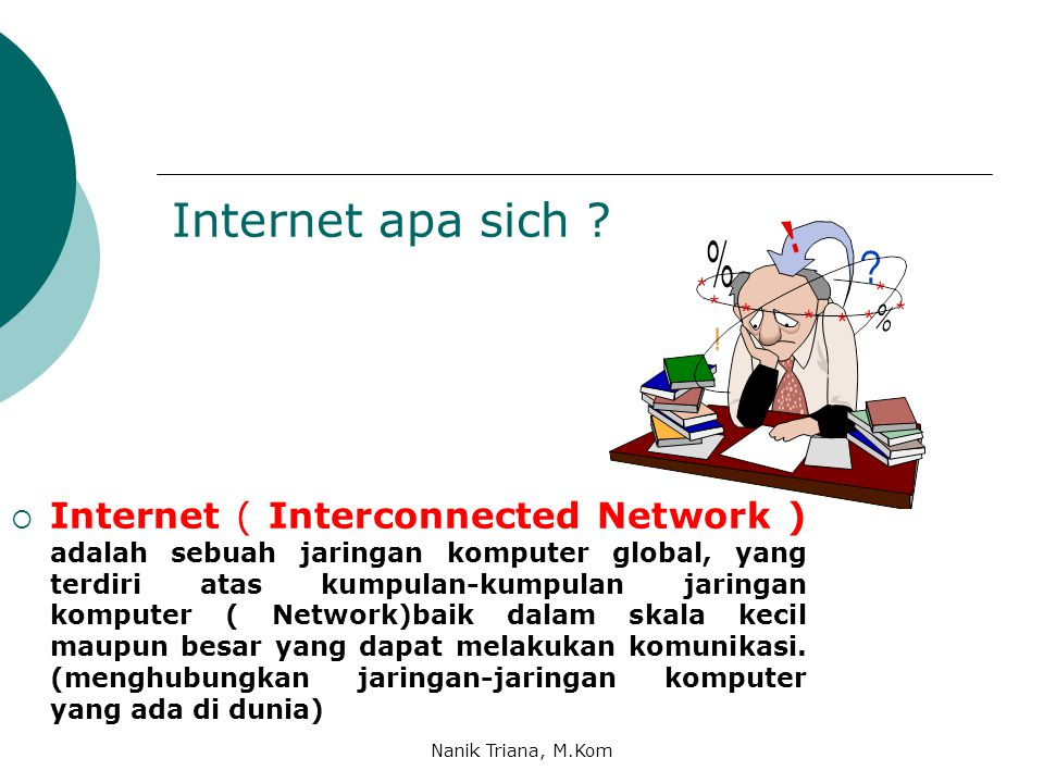 Bagaimana prinsip kerja Internet .