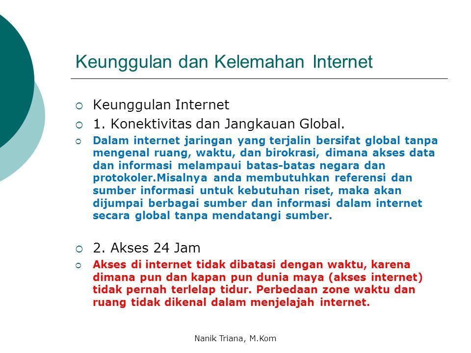 Keunggulan dan Kelemahan Internet  Keunggulan Internet  1.