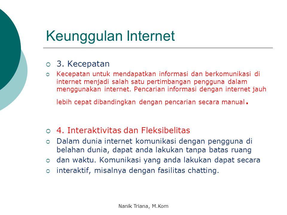 Keunggulan dan Kelemahan Internet  Keunggulan Internet  1. Konektivitas dan Jangkauan Global.  Dalam internet jaringan yang terjalin bersifat globa