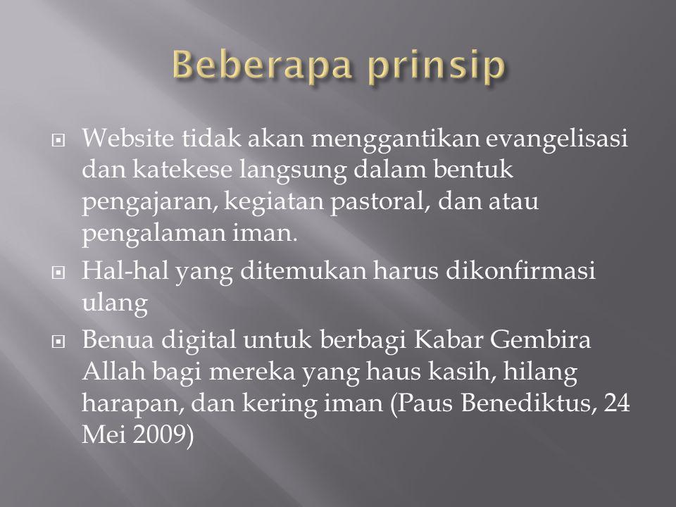  Website tidak akan menggantikan evangelisasi dan katekese langsung dalam bentuk pengajaran, kegiatan pastoral, dan atau pengalaman iman.