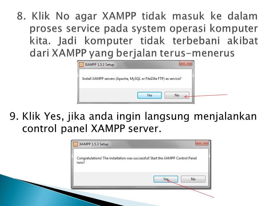 9. Klik Yes, jika anda ingin langsung menjalankan control panel XAMPP server.
