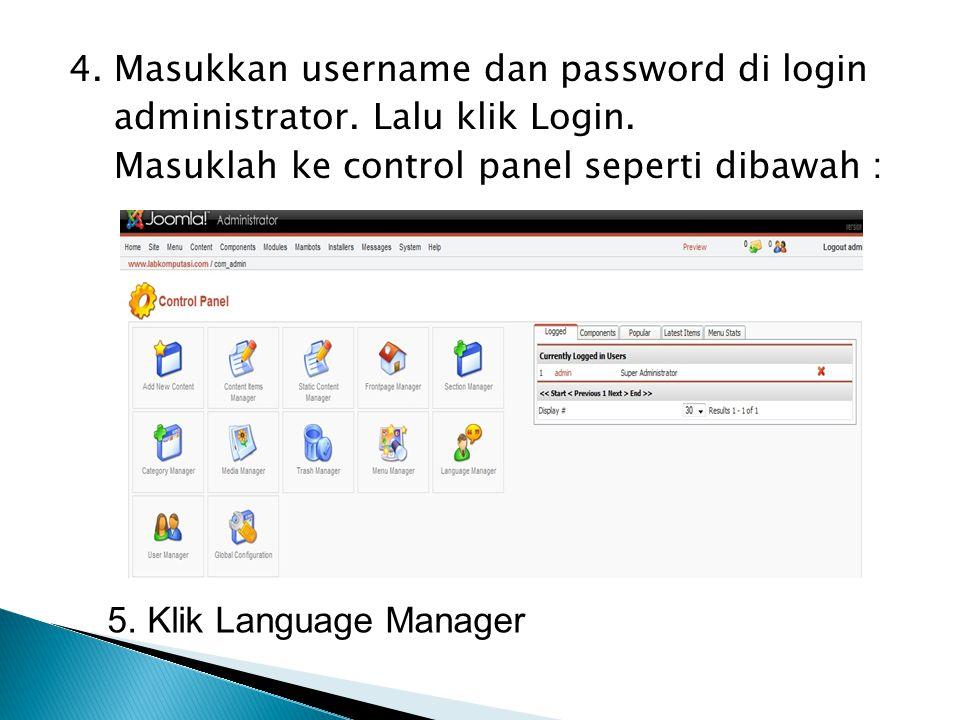 4. Masukkan username dan password di login administrator. Lalu klik Login. Masuklah ke control panel seperti dibawah : 5. Klik Language Manager