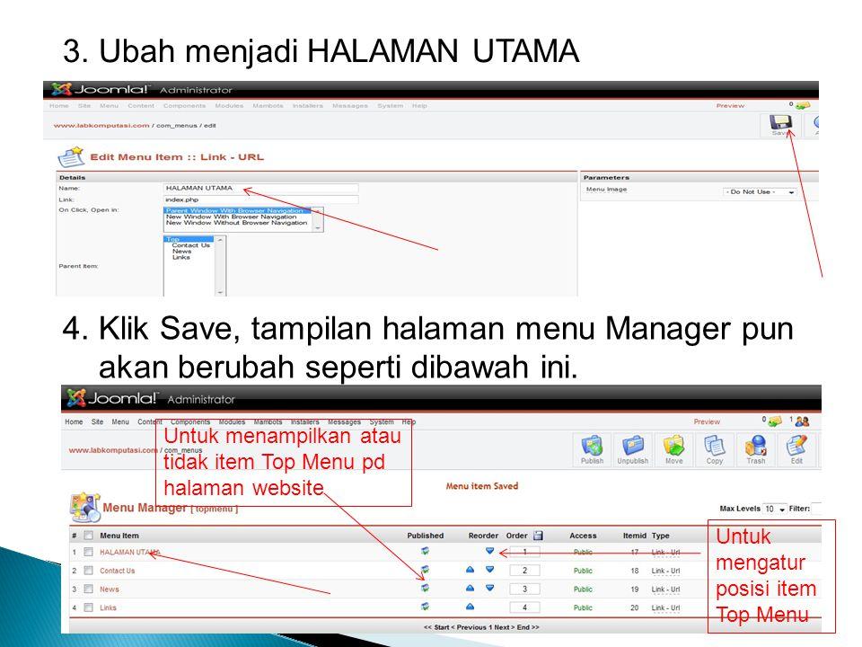 3. Ubah menjadi HALAMAN UTAMA 4. Klik Save, tampilan halaman menu Manager pun akan berubah seperti dibawah ini. Untuk mengatur posisi item Top Menu Un