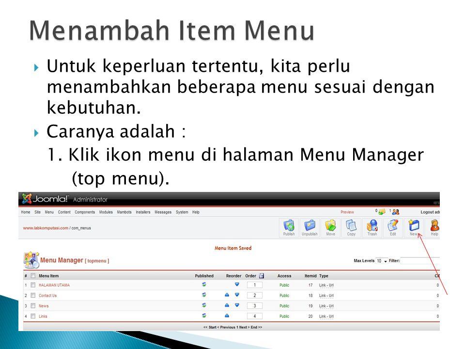  Untuk keperluan tertentu, kita perlu menambahkan beberapa menu sesuai dengan kebutuhan.  Caranya adalah : 1. Klik ikon menu di halaman Menu Manager