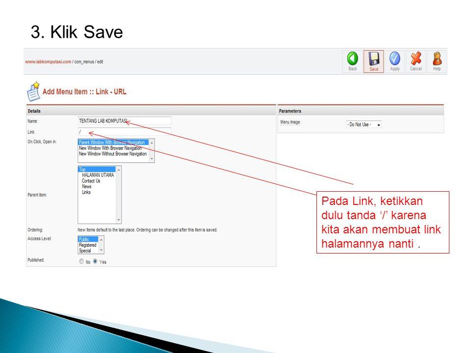 3. Klik Save Pada Link, ketikkan dulu tanda '/' karena kita akan membuat link halamannya nanti.