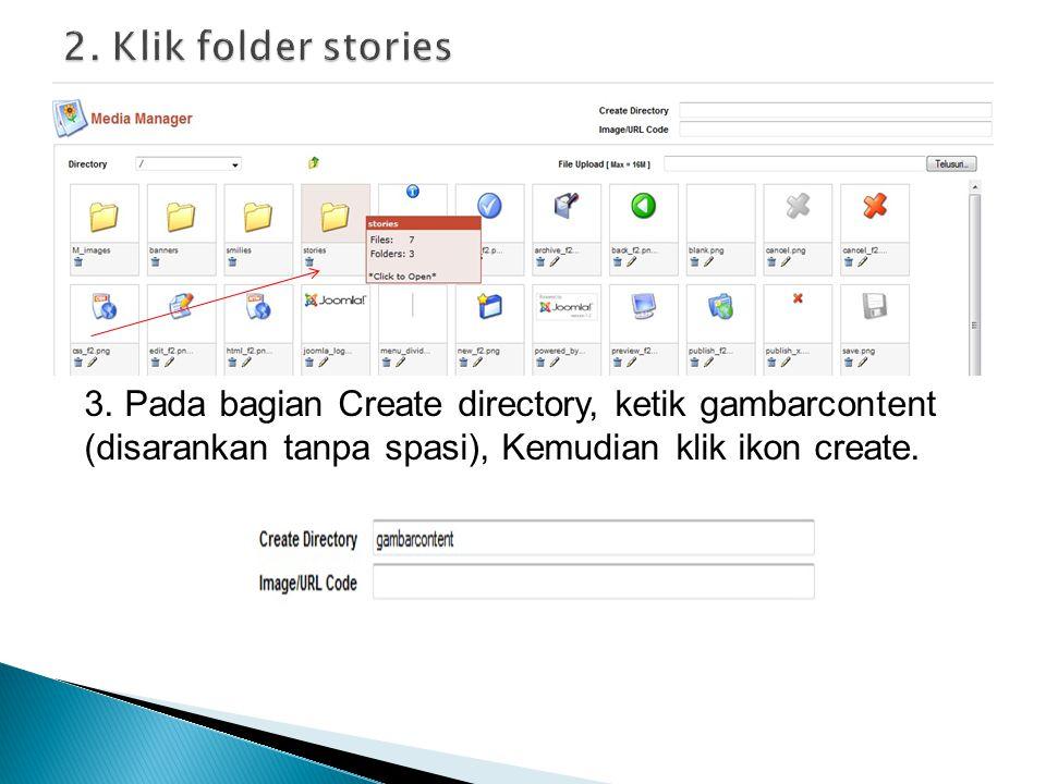 3. Pada bagian Create directory, ketik gambarcontent (disarankan tanpa spasi), Kemudian klik ikon create.