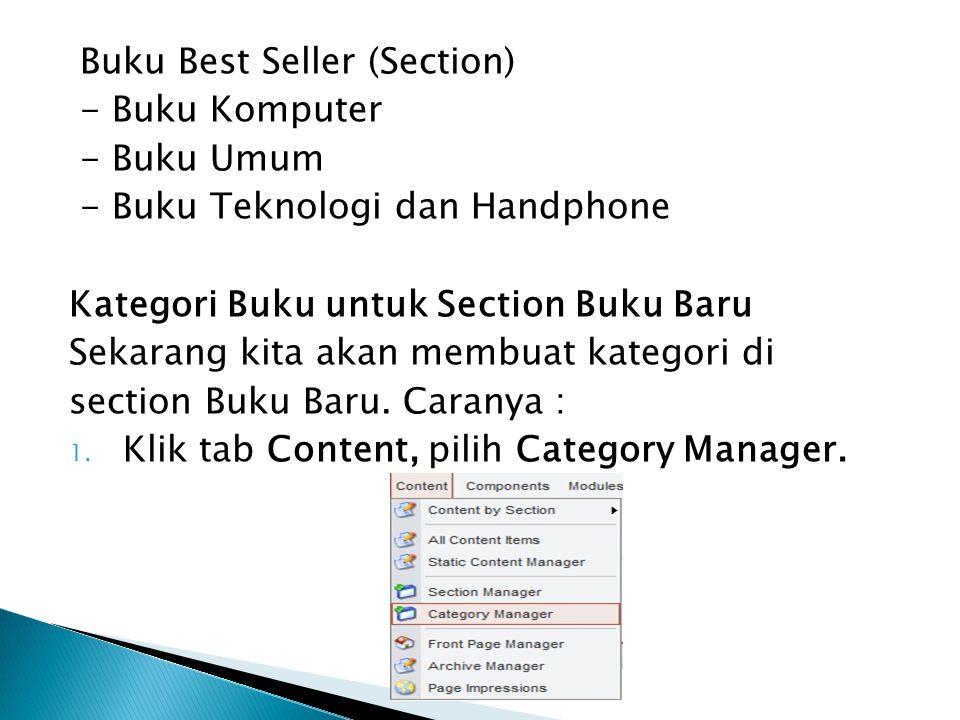 Buku Best Seller (Section) - Buku Komputer - Buku Umum - Buku Teknologi dan Handphone Kategori Buku untuk Section Buku Baru Sekarang kita akan membuat