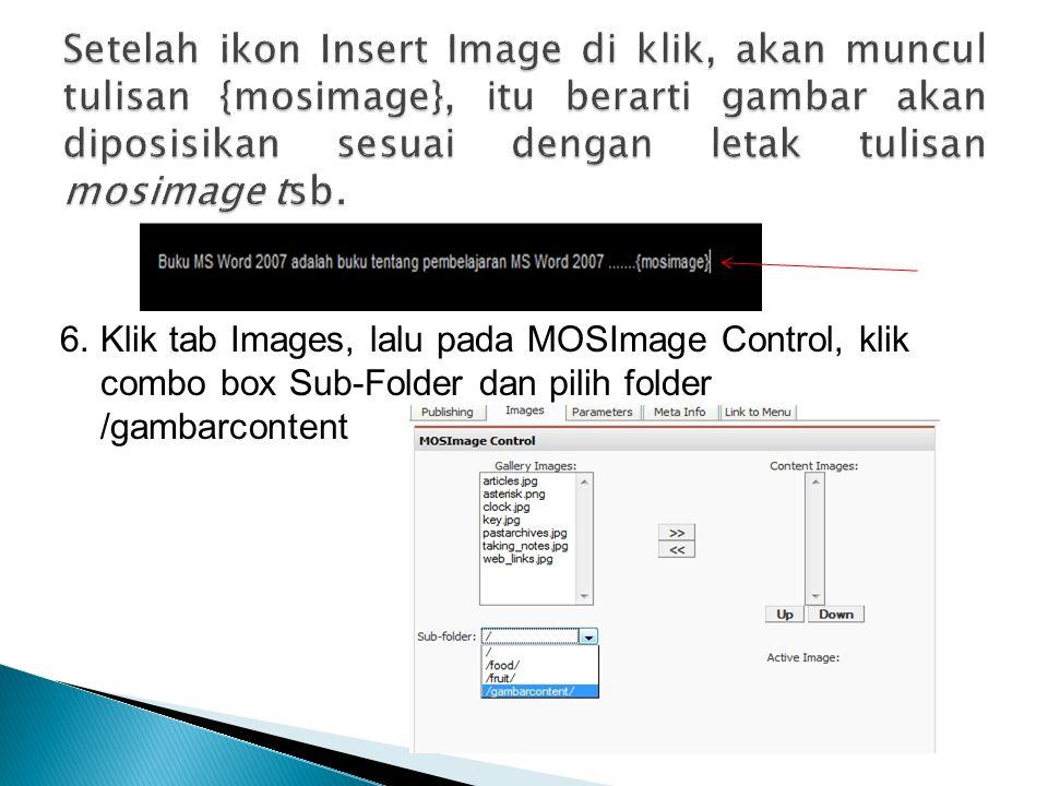 6. Klik tab Images, lalu pada MOSImage Control, klik combo box Sub-Folder dan pilih folder /gambarcontent