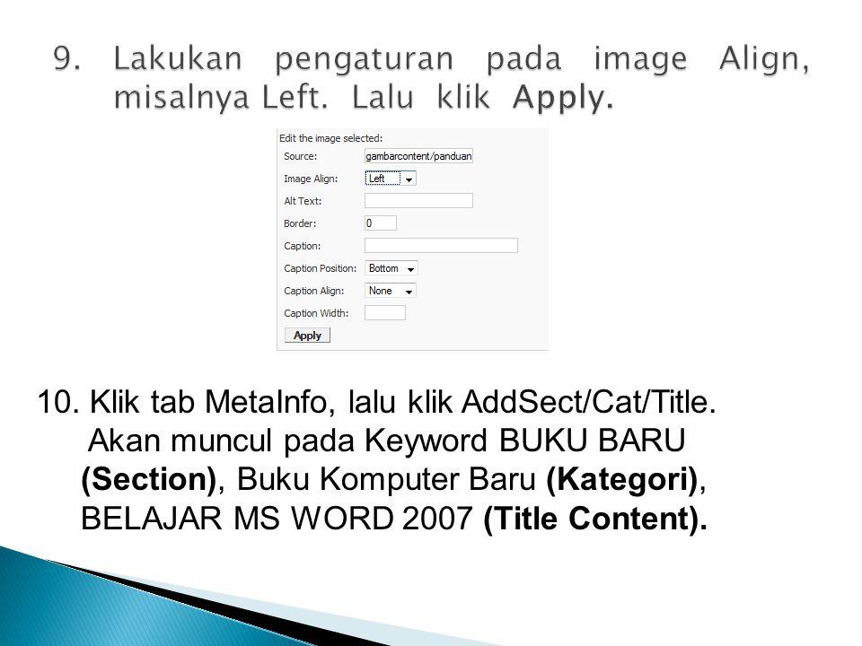 10. Klik tab MetaInfo, lalu klik AddSect/Cat/Title. Akan muncul pada Keyword BUKU BARU (Section), Buku Komputer Baru (Kategori), BELAJAR MS WORD 2007