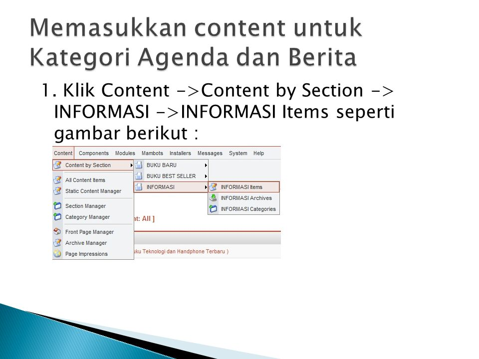1. Klik Content ->Content by Section -> INFORMASI ->INFORMASI Items seperti gambar berikut :