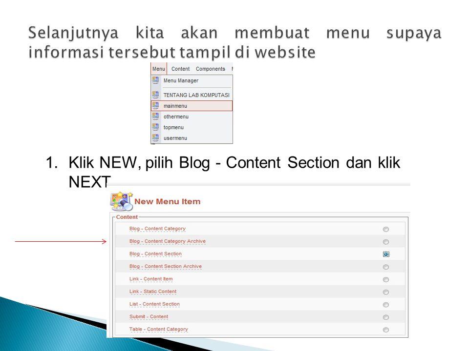 1.Klik NEW, pilih Blog - Content Section dan klik NEXT