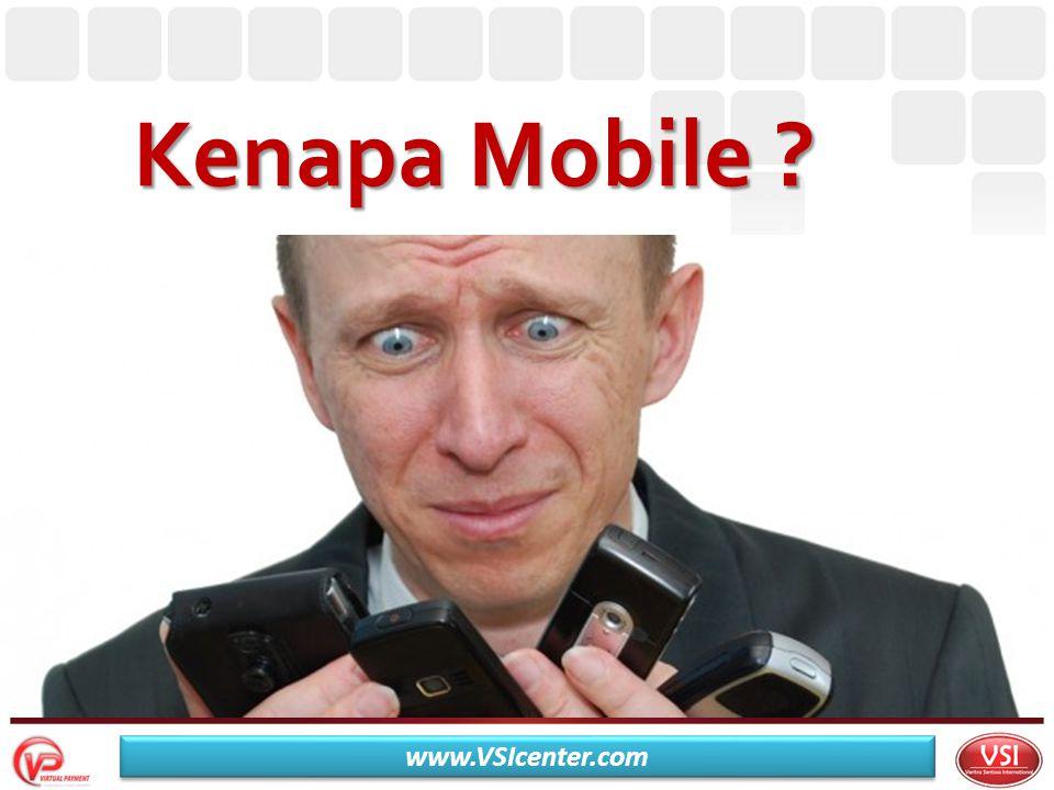 Kenapa Mobile ? www.VSIcenter.com
