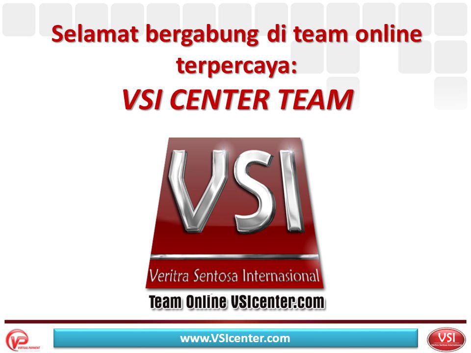 Selamat bergabung di team online terpercaya: VSI CENTER TEAM www.VSIcenter.com