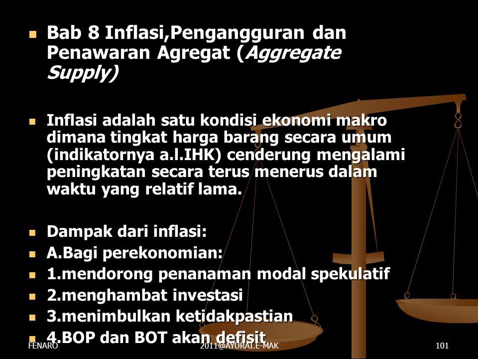  Bab 8 Inflasi,Pengangguran dan Penawaran Agregat (Aggregate Supply)  Inflasi adalah satu kondisi ekonomi makro dimana tingkat harga barang secara u