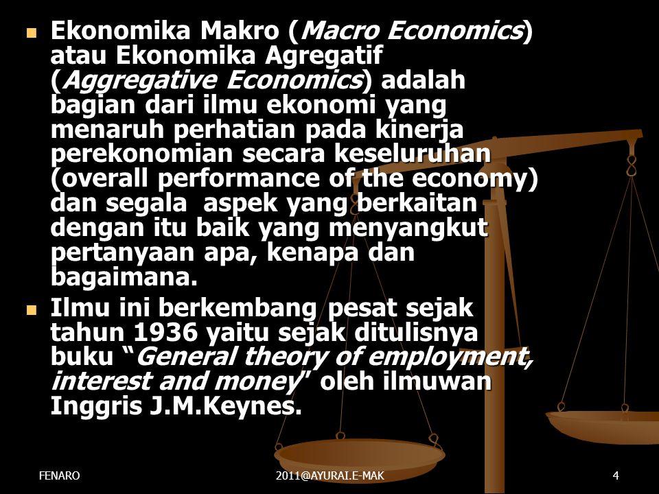  Bab 2: Ukuran Kinerja Ekonomi Makro  Beberapa ukuran yang sering digunakan utk.menilai kinerja ekonomi makro adalah :  1.output nasional yg.dihasilkan: GNP/GDP  2.kesempatan kerja yg.diciptakan: unemployment rate/LFPR  3.stabilitas tingkat harga: inflation rate  4.stabilitas neraca perdagangan (BOT), 5.stabilitas neraca pembayaran (BOP) dan 6.stabilitas kurs valuta asing (FOREX).