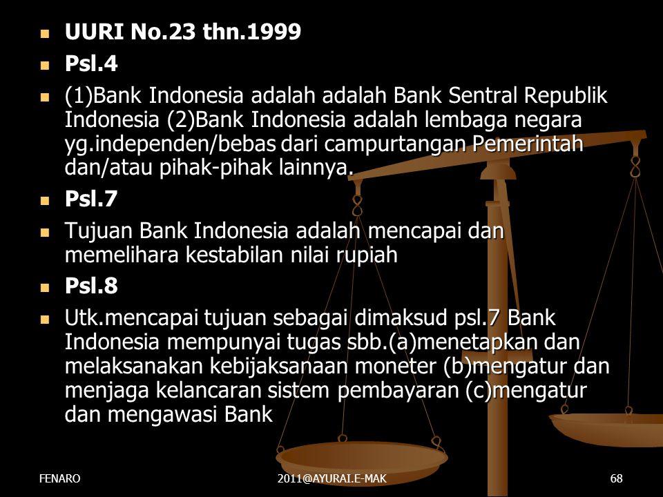  UURI No.23 thn.1999  Psl.4  (1)Bank Indonesia adalah adalah Bank Sentral Republik Indonesia (2)Bank Indonesia adalah lembaga negara yg.independen/