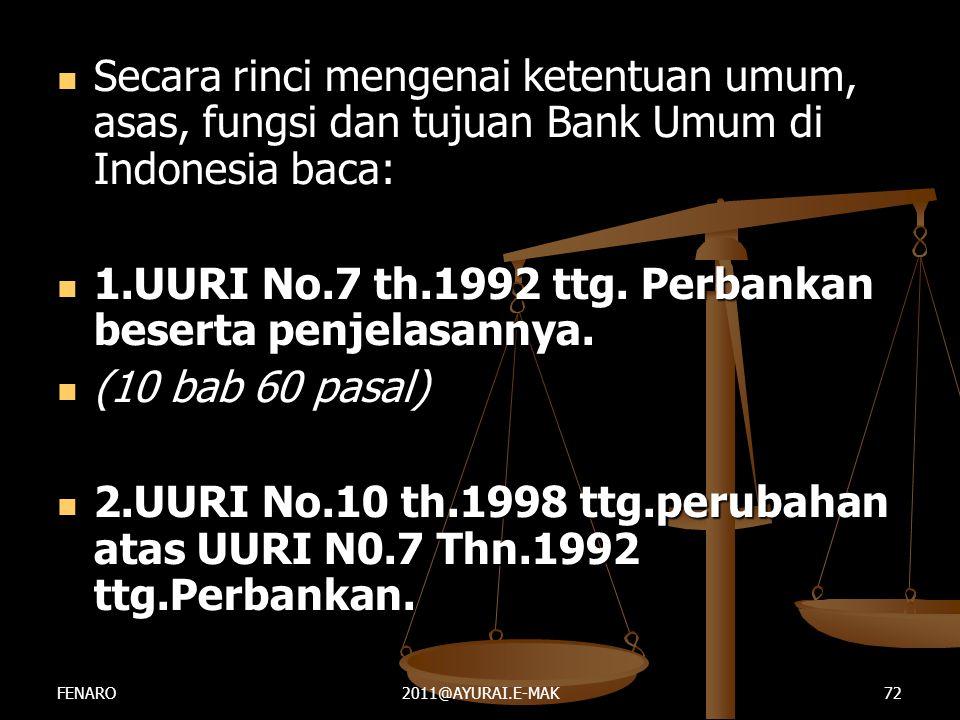  Secara rinci mengenai ketentuan umum, asas, fungsi dan tujuan Bank Umum di Indonesia baca:  1.UURI No.7 th.1992 ttg. Perbankan beserta penjelasanny