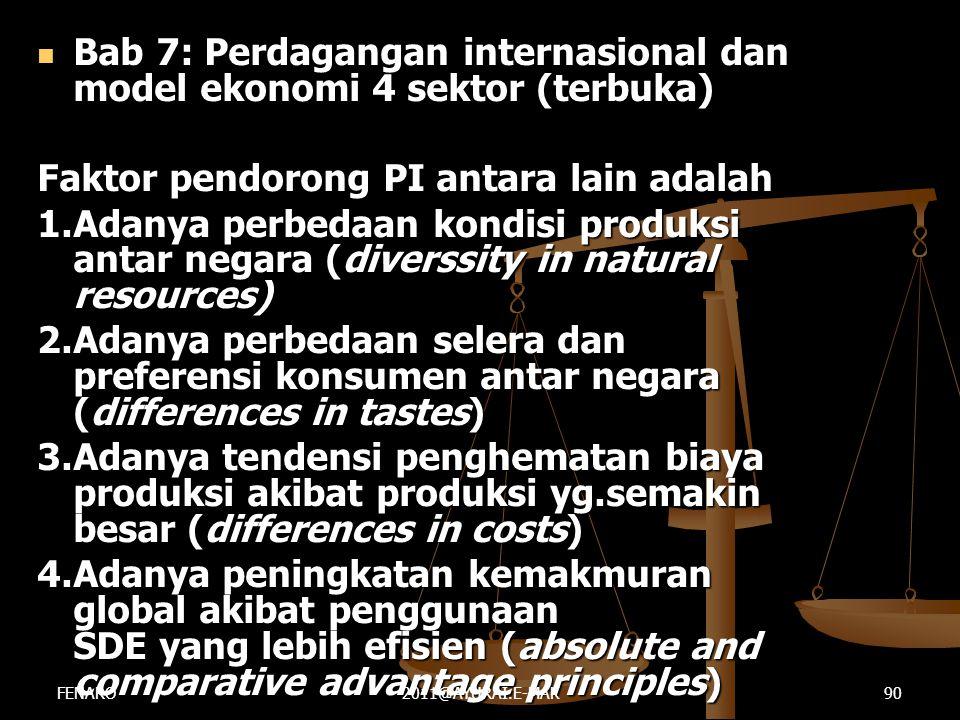  Bab 7: Perdagangan internasional dan model ekonomi 4 sektor (terbuka) Faktor pendorong PI antara lain adalah 1.Adanya perbedaan kondisi produksi ant