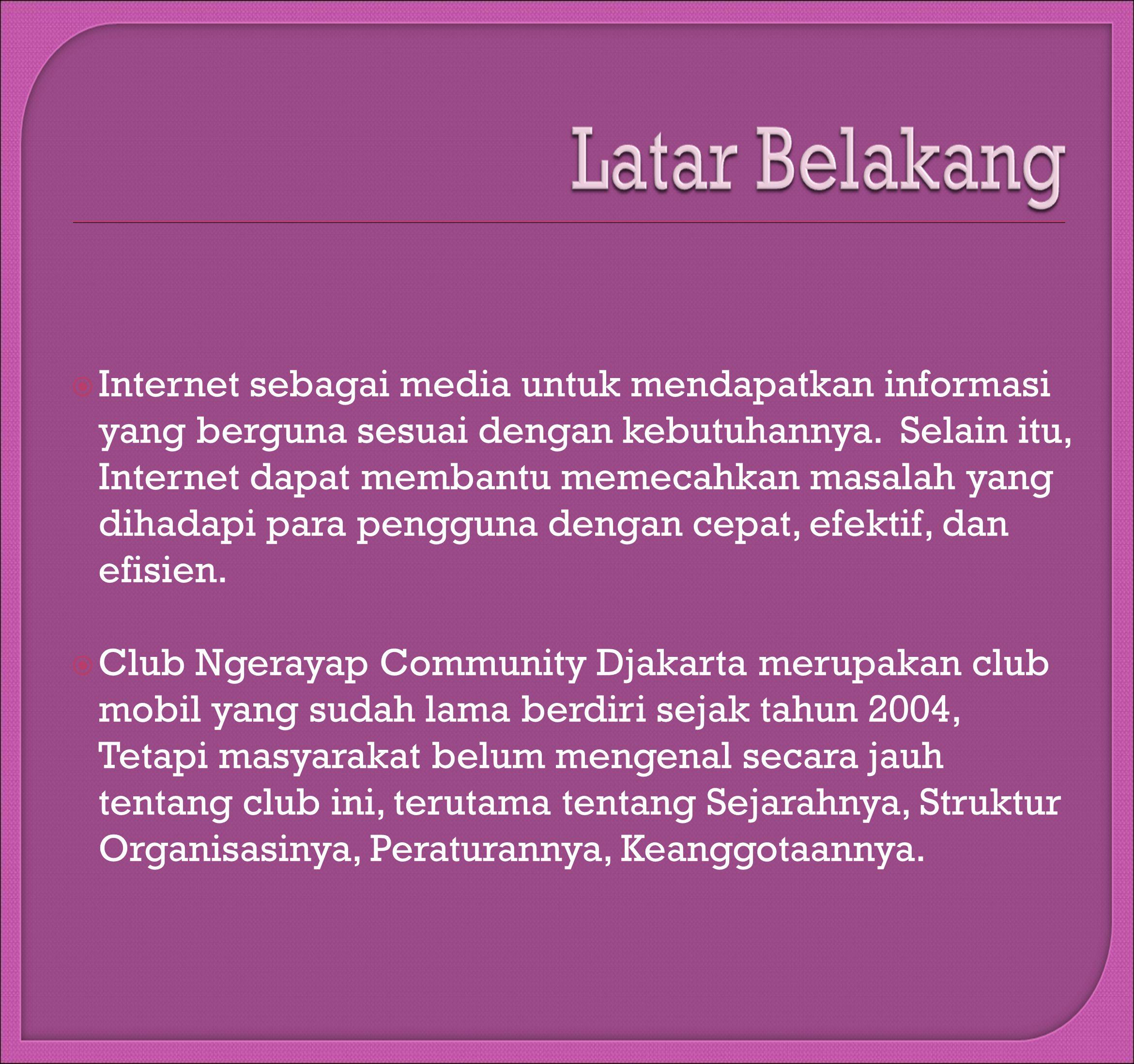  Internet sebagai media untuk mendapatkan informasi yang berguna sesuai dengan kebutuhannya.