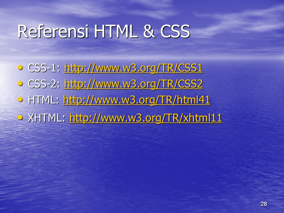 28 Referensi HTML & CSS • CSS-1: http://www.w3.org/TR/CSS1 http://www.w3.org/TR/CSS1 • CSS-2: http://www.w3.org/TR/CSS2 http://www.w3.org/TR/CSS2 • HT