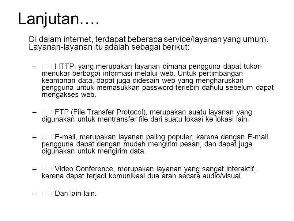 Lanjutan…. Di dalam internet, terdapat beberapa service/layanan yang umum.