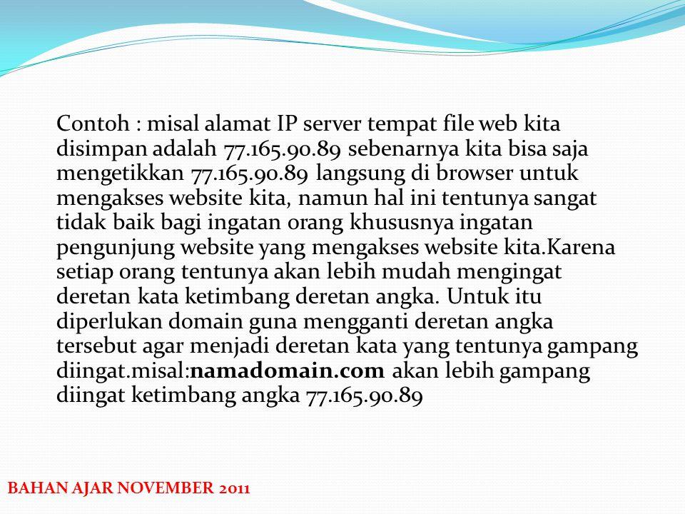 PENGERTIAN DOMAIN Pengertian domain menurut Wikipedia : Nama domain (domain name) adalah nama unik yang diberikan untuk mengidentifikasi nama server k