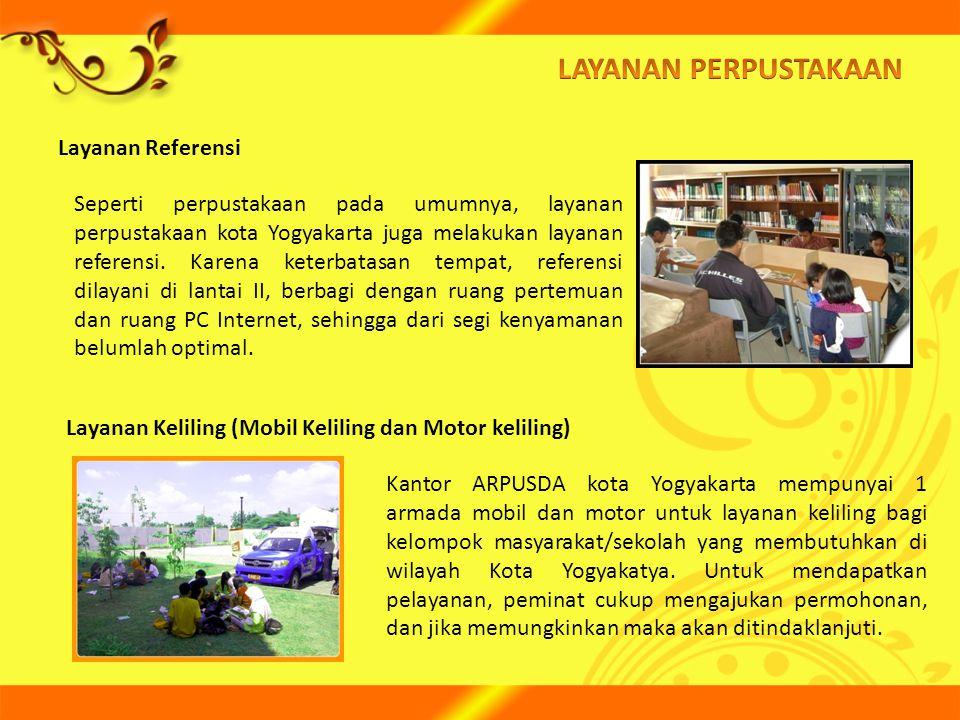 Layanan Referensi Seperti perpustakaan pada umumnya, layanan perpustakaan kota Yogyakarta juga melakukan layanan referensi. Karena keterbatasan tempat
