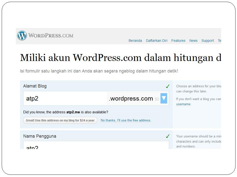 Anda sekarang berada di dashboard Silahkan klik keluar/log out Untuk melihat tampilan awal blog, buka alamat blog anda Contoh: www.mektan1011.wordpress.comwww.mektan1011.wordpress.com