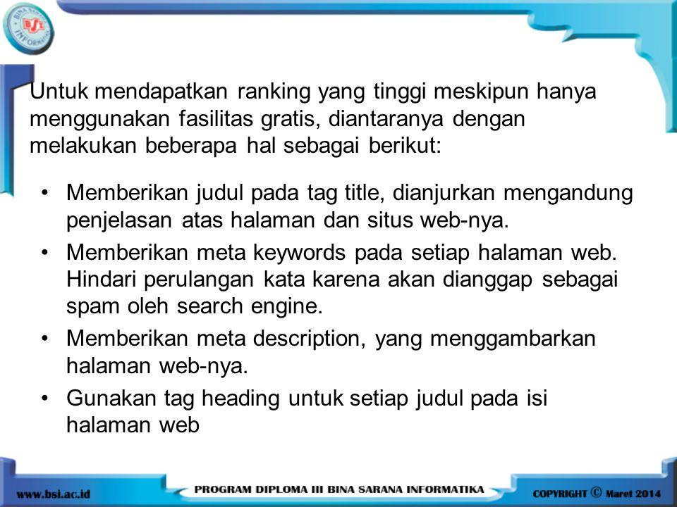 •Memberikan judul pada tag title, dianjurkan mengandung penjelasan atas halaman dan situs web-nya. •Memberikan meta keywords pada setiap halaman web.