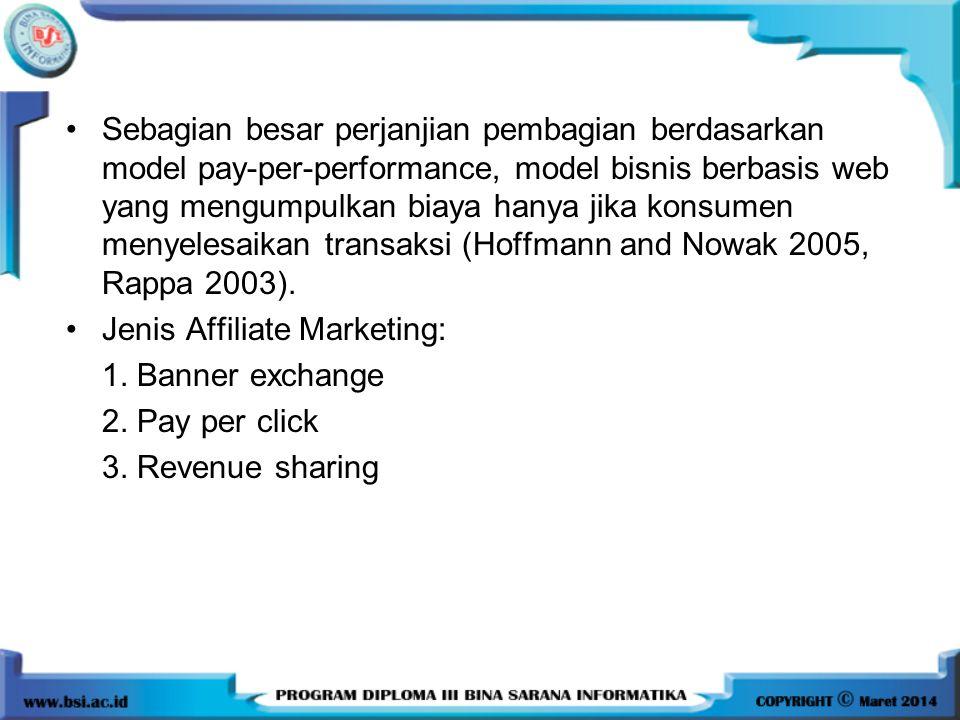•Sebagian besar perjanjian pembagian berdasarkan model pay-per-performance, model bisnis berbasis web yang mengumpulkan biaya hanya jika konsumen meny