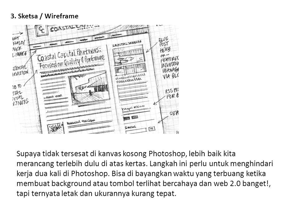 3. Sketsa / Wireframe Supaya tidak tersesat di kanvas kosong Photoshop, lebih baik kita merancang terlebih dulu di atas kertas. Langkah ini perlu untu