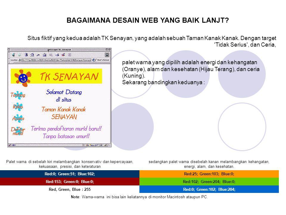 Situs fiktif yang kedua adalah TK Senayan, yang adalah sebuah Taman Kanak Kanak. Dengan target 'Tidak Serius', dan Ceria, BAGAIMANA DESAIN WEB YANG BA