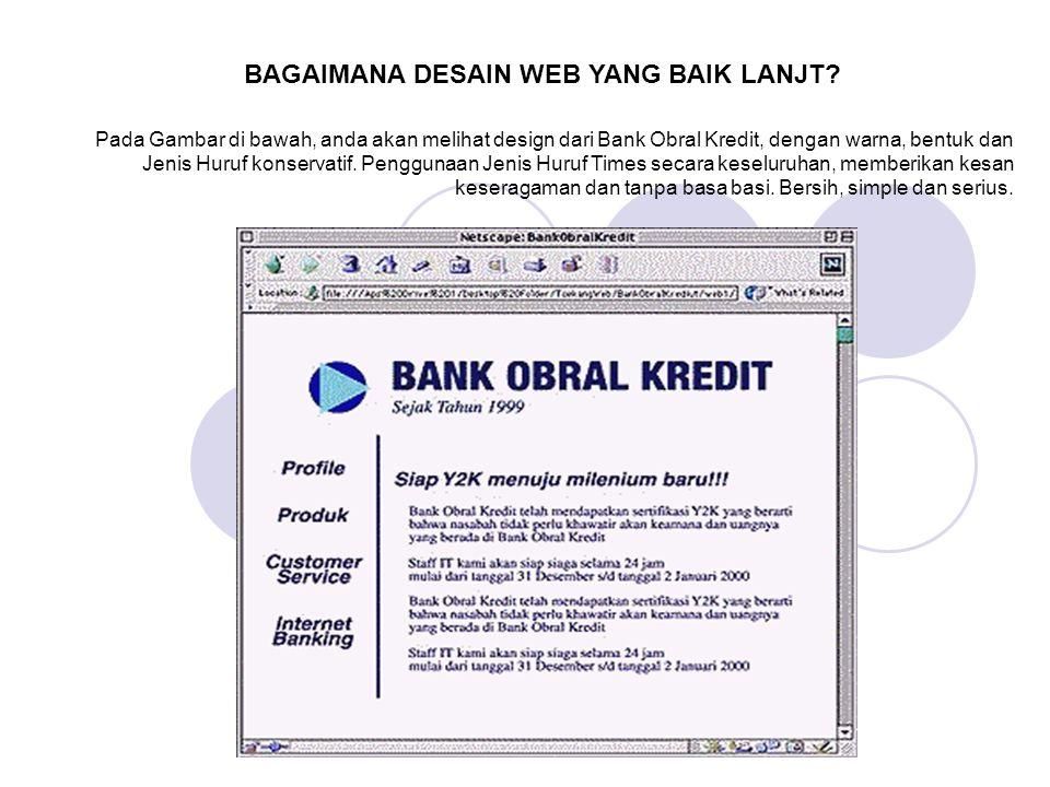 Pada Gambar di bawah, anda akan melihat design dari Bank Obral Kredit, dengan warna, bentuk dan Jenis Huruf konservatif. Penggunaan Jenis Huruf Times