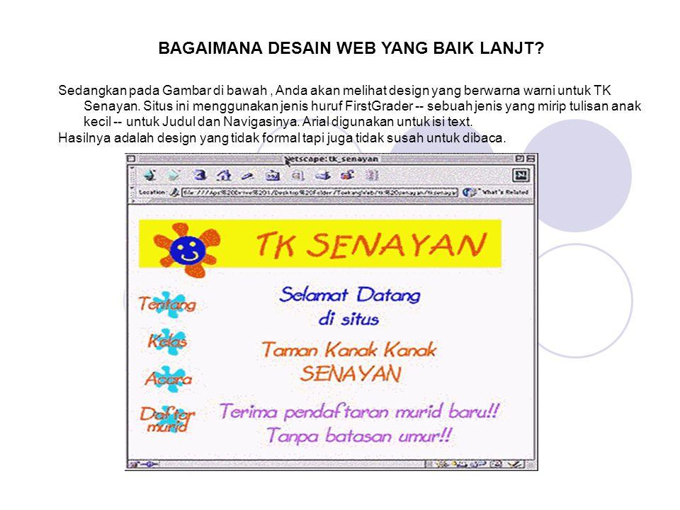 Sedangkan pada Gambar di bawah, Anda akan melihat design yang berwarna warni untuk TK Senayan. Situs ini menggunakan jenis huruf FirstGrader -- sebuah