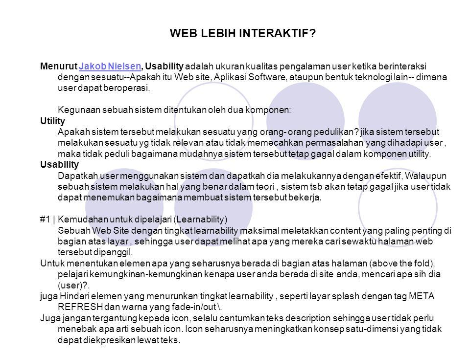 Menurut Jakob Nielsen, Usability adalah ukuran kualitas pengalaman user ketika berinteraksi dengan sesuatu--Apakah itu Web site, Aplikasi Software, at