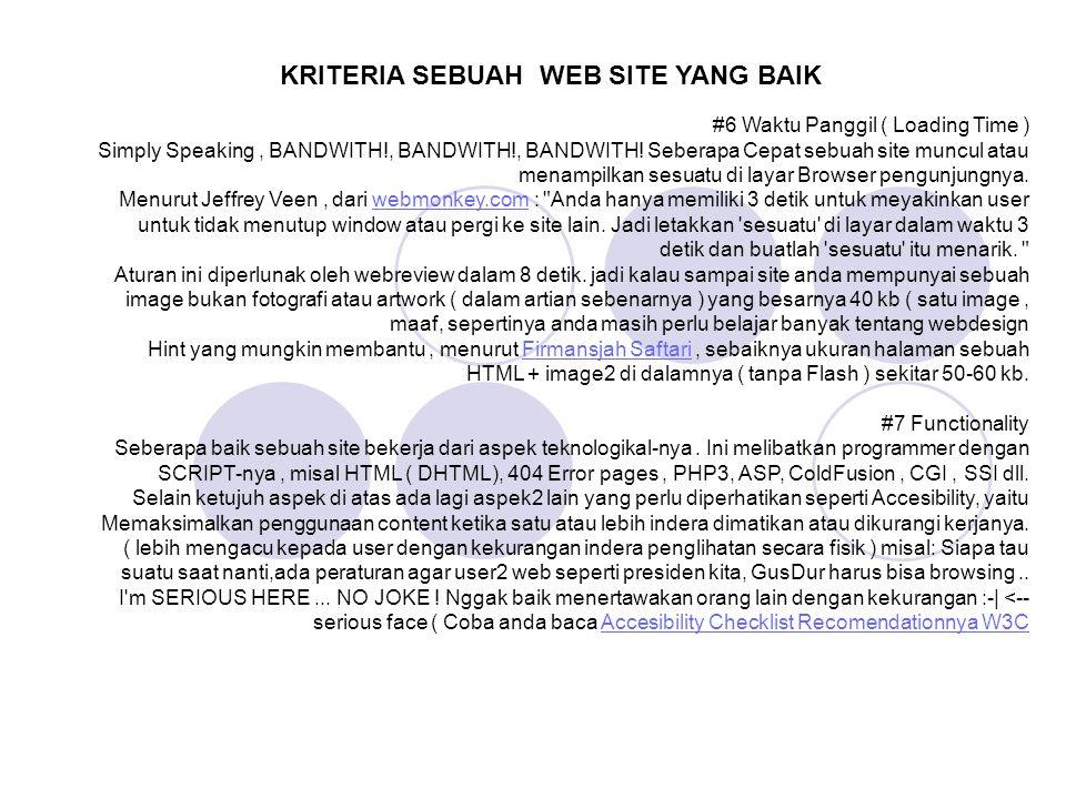 #6 Waktu Panggil ( Loading Time ) Simply Speaking, BANDWITH!, BANDWITH!, BANDWITH! Seberapa Cepat sebuah site muncul atau menampilkan sesuatu di layar