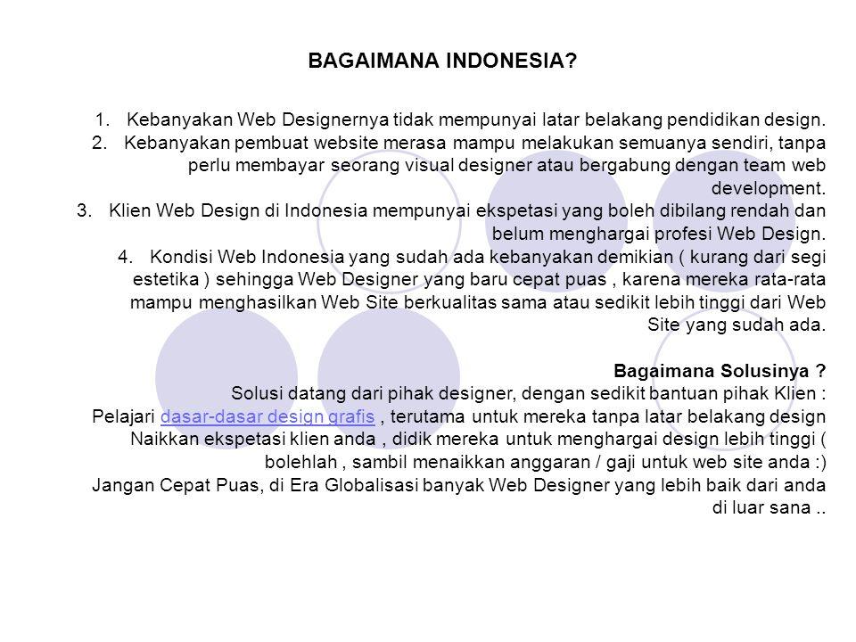 1.Kebanyakan Web Designernya tidak mempunyai latar belakang pendidikan design. 2.Kebanyakan pembuat website merasa mampu melakukan semuanya sendiri, t