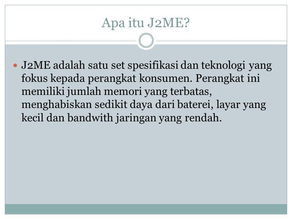Apa itu J2ME.