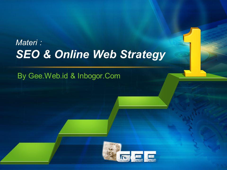 L/O/G/O Materi : SEO & Online Web Strategy By Gee.Web.id & Inbogor.Com