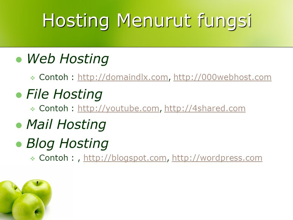 Hosting Menurut fungsi  Web Hosting  Contoh : http://domaindlx.com, http://000webhost.comhttp://domaindlx.comhttp://000webhost.com  File Hosting  Contoh : http://youtube.com, http://4shared.comhttp://youtube.comhttp://4shared.com  Mail Hosting  Blog Hosting  Contoh :, http://blogspot.com, http://wordpress.comhttp://blogspot.comhttp://wordpress.com