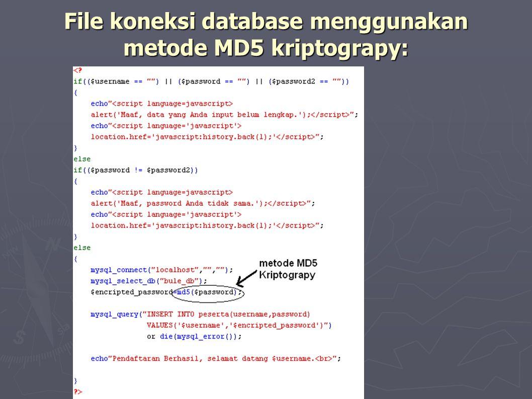File koneksi database menggunakan metode MD5 kriptograpy: