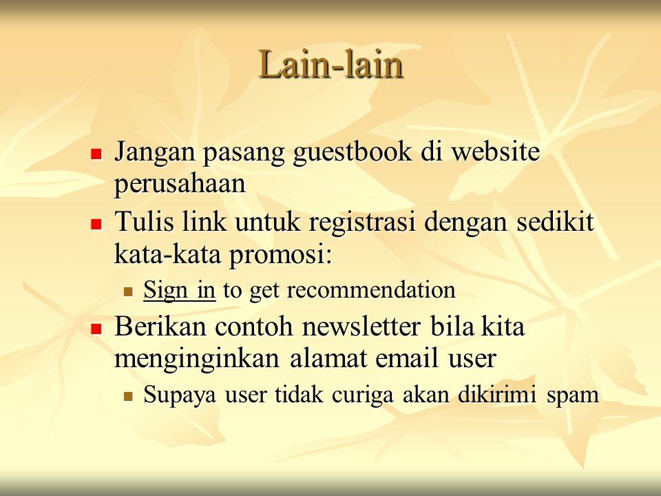 Lain-lain  Jangan pasang guestbook di website perusahaan  Tulis link untuk registrasi dengan sedikit kata-kata promosi:  Sign in to get recommendat