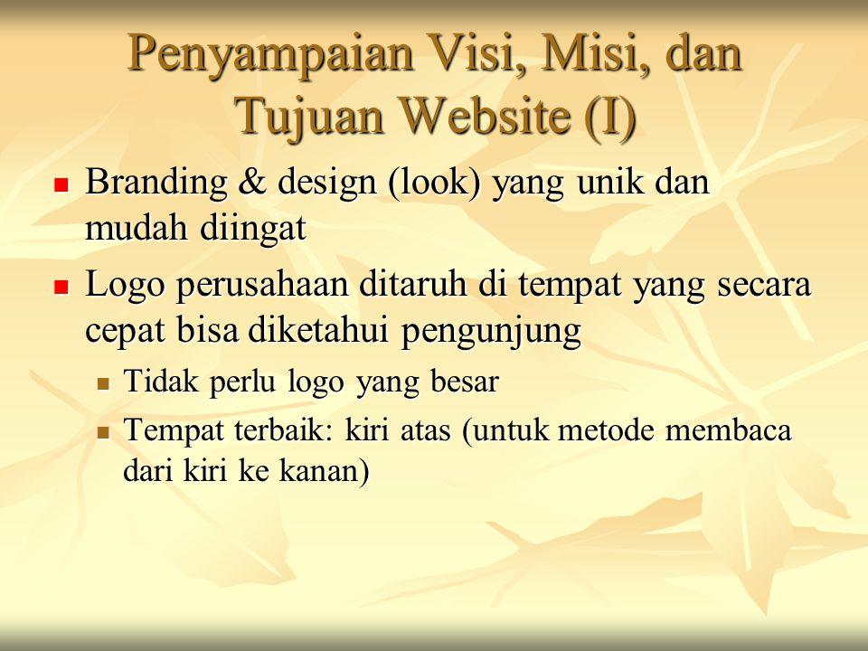Penyampaian Visi, Misi, dan Tujuan Website (I)  Branding & design (look) yang unik dan mudah diingat  Logo perusahaan ditaruh di tempat yang secara