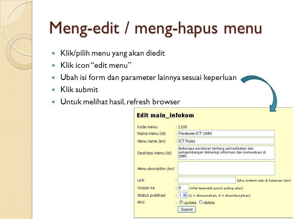 "Meng-edit / meng-hapus menu  Klik/pilih menu yang akan diedit  Klik icon ""edit menu""  Ubah isi form dan parameter lainnya sesuai keperluan  Klik s"